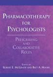Pharmacotherapy for Psychologists: Prescribing and Collaborative Roles