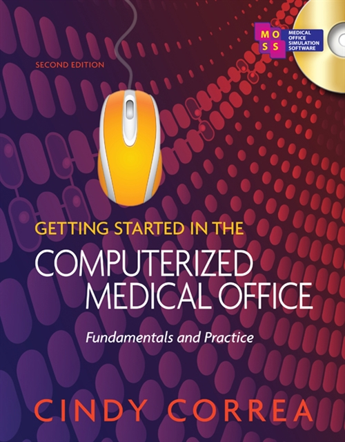Getting Started in the Computerized Medical Office : Fundamentals and Practice, Spiral bound Version