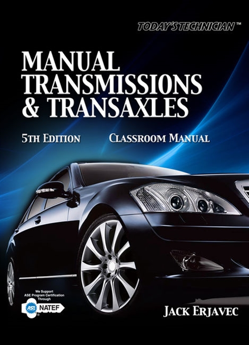Today's Technician : Manual Transmissions and Transaxles Classroom Manual and Shop Manual