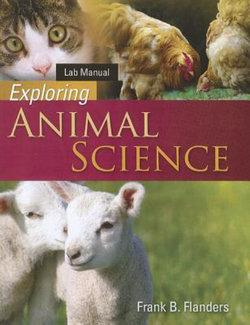 Laboratory Manual for Flanders' Exploring Animal Science