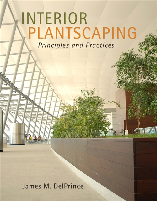 Interior Plantscaping : Principles and Practices