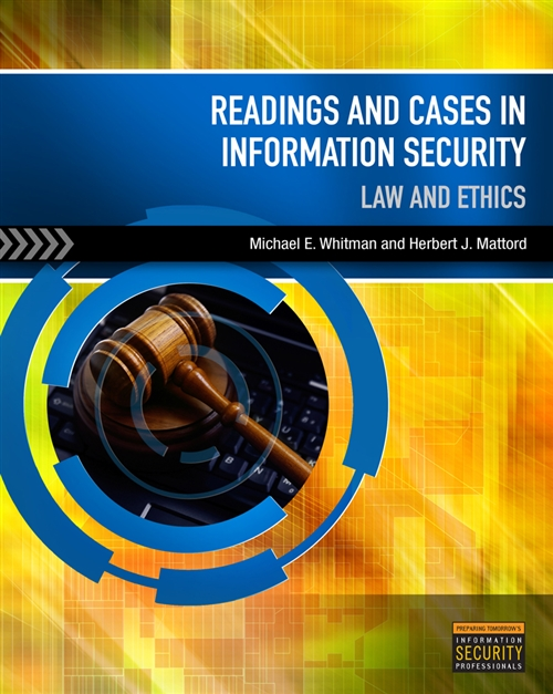 Readings & Cases in Information Security : Law & Ethics