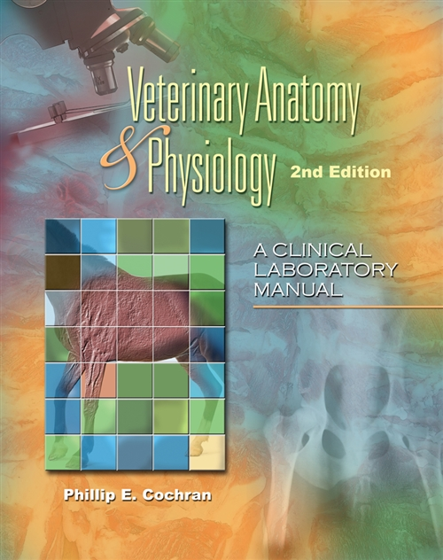 Laboratory Manual for Comparative Veterinary Anatomy & Physiology