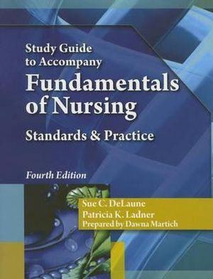 Study Guide for DeLaune/Ladner's Fundamentals of Nursing, 4th