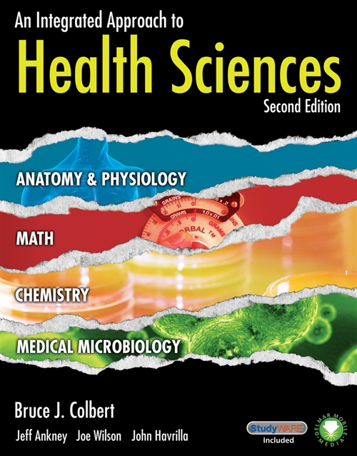 An Integrated Approach to Health Sciences : Anatomy and Physiology, Math, Chemistry and Medical Microbiology