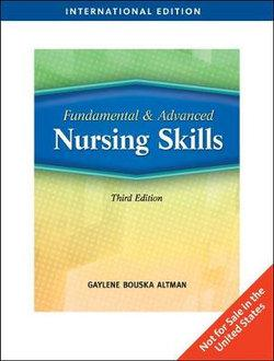 Fundamental and Advanced Nursing Skills, International Edition