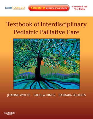 Textbook of Interdisciplinary Pediatric Palliative Care: Expert Consult Premium Edition: Enhanced Online Features and Pr