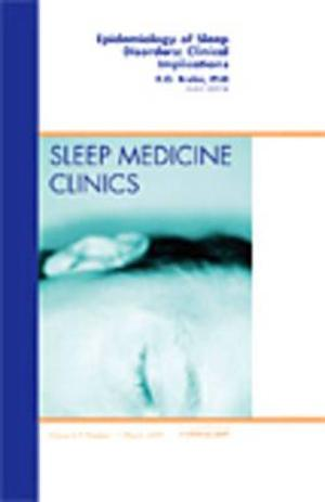 Epidemiology of Sleep, An Issue of Sleep Medicine Clinics
