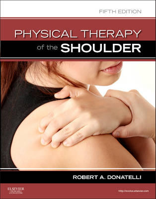 Physical Therapy of the Shoulder 5e