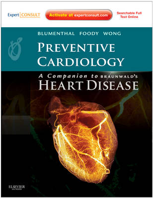 Preventive Cardiology: Companion to Braunwald's Heart Disease: Expert Consult † Online and Print