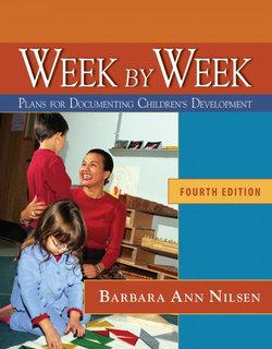 Week by Week : Plans for Documenting Children's Development, Reprint