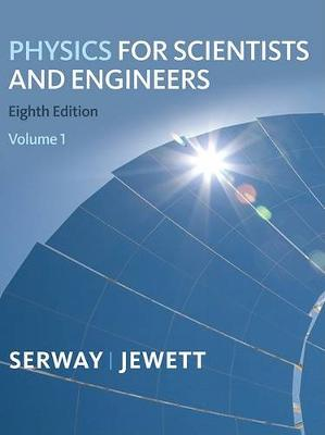 Physics for Scientists and Engineers, Volume 1