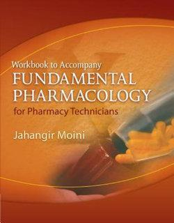 Workbook for Moini's Fundamental Pharmacology for Pharmacy Technicians