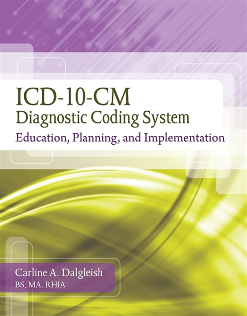 ICD-10-CM Diagnostic Coding System : Education, Planning and Implementation With Premium Website Printed Access Card and Cengage EncoderPro.com Demo Printed Access Card