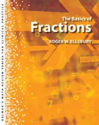 Delmar's Math Review Series for Health Care Professionals : The Basics of Fractions