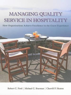 Managing Quality Service In Hospitality : How Organizations Achieve Excellence In The Guest Experience