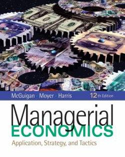 Managerial Economics : Applications, Strategy and Tactics (with InfoApps 2-Semester Printed Access Card)