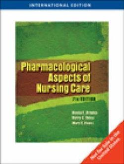 Pharmacological Aspects of Nursing Care, International Edition