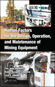 Human Factors for the Design, Operation, and Maintenance of Mining Equipment