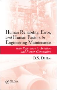 Human Reliability, Error, and Human Factors in Engineering Maintenance