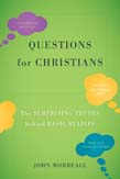 Questions for Christians: The Surprising Truths behind Basic Beliefs