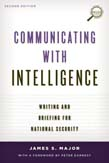 Communicating with Intelligence: Writing and Briefing for National Security 2ed
