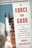 Force for Good: How the American News Media Have Propelled Positive Change