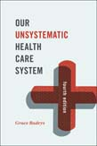 Our Unsystematic Health Care System 4ed