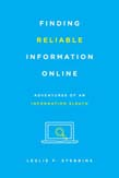 Finding Reliable Information Online: Adventures of an Information Sleuth