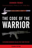 Code of the Warrior: Exploring Warrior Values Past and Present 2ed