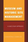 Museum and Historic Site Management: A Case Study Approach