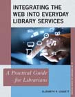 Integrating the Web into Everyday Library Services: A Practical Guide for Librarians