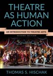 Theatre as Human Action: An Introduction to Theatre Arts 2ed