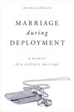 Marriage During Deployment: A Memoir of a Military Marriage
