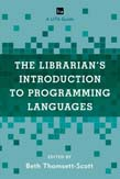 Librarian's Introduction to Programming Languages: A LITA Guide