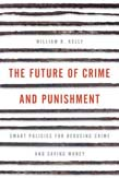 Future of Crime and Punishment: Smart Policies for Reducing Crime and Saving Money