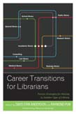 Career Transitions for Librarians: Proven Strategies for Moving to Another Type of Library