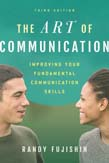 Art of Communication: Improving Your Fundamental Communication Skills 3ed