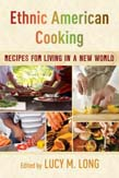 Ethnic American Cooking: Recipes for Living in a New World