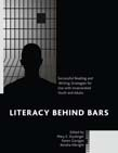 Literacy behind Bars: Successful Reading and Writing Strategies for Use with Incarcerated Youth and Adults