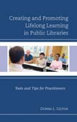 Creating and Promoting Lifelong Learning in Public Libraries: Tools and Tips for Practitioners