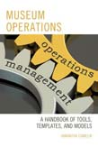 Museum Operations: A Handbook of Tools, Templates, and Models