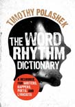 Word Rhythm Dictionary: A Resource for Writers, Rappers, Poets, and Lyricists