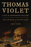 Thomas Violet, a Sly and Dangerous Fellow: Silver and Spying in Civil War London