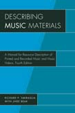 Describing Music Materials: A Manual for Resource Description of Printed and Recorded Music and Music Videos 4ed