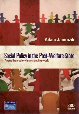Social Policy in the Post-Welfare State: Australian society in a changing world