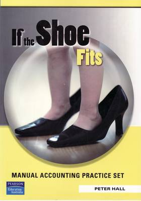 If The Shoe Fits Manual Accounting Practice Set