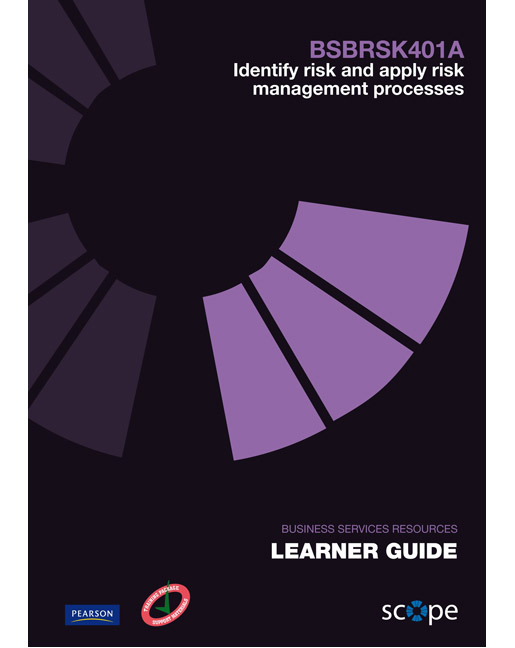 BSBRSK401A Identify risk and apply risk management processes Learner Guide