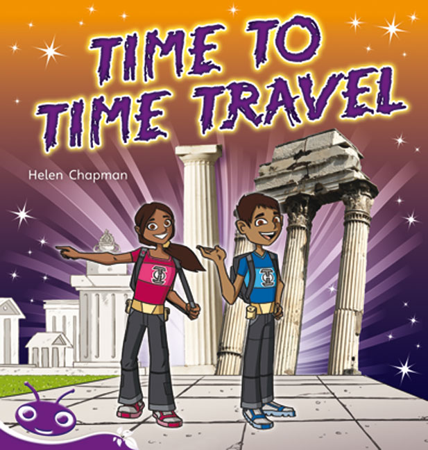 Bug Club Level 19 - Purple: Time to Time Travel (Reading Level 19/F&P Level K)