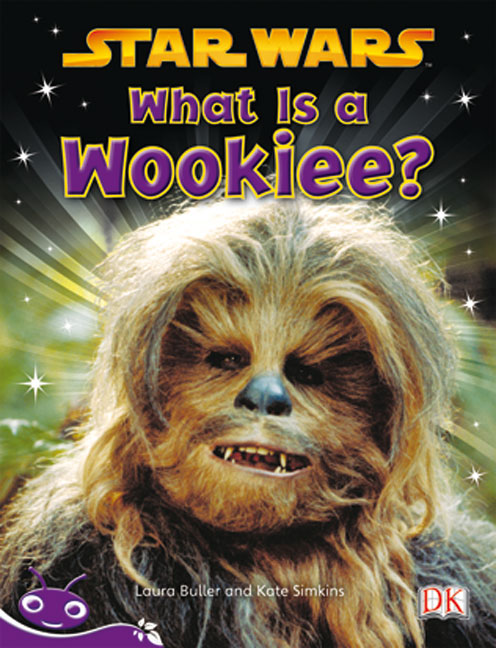 Bug Club Level 20 - Purple: Star Wars - What is a Wookiee? (Reading Level 20/F&P Level K)
